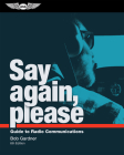 Say Again, Please: Guide to Radio Communications Cover Image