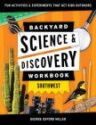 Backyard Science & Discovery Workbook: Southwest: Fun Activities & Experiments That Get Kids Outdoors Cover Image