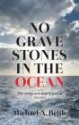 No Gravestones in the Ocean: The emigrant ship Scimitar 1873-1874 Cover Image