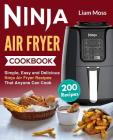 Ninja Air Fryer Cookbook: Simple, Easy and Delicious Ninja Air Fryer Recipes That Anyone Can Cook Cover Image