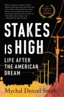 Stakes Is High: Life After the American Dream Cover Image
