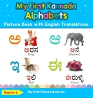 My First Kannada Alphabets Picture Book with English Translations: Bilingual Early Learning & Easy Teaching Kannada Books for Kids Cover Image