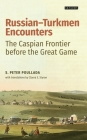 Russian-Turkmen Encounters: The Caspian Frontier before the Great Game Cover Image