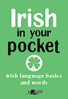 Irish in Your Pocket: Irish Language Basics and Words Cover Image