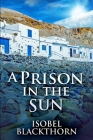 A Prison In The Sun: Clear Print Edition Cover Image