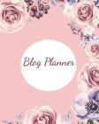 Blog Planner: Blog Planning Notebook, Blogger Log Book, Blog Planning Sheets, Daily Blog Posts, Blog Monthly Planner, Guest Blogging Cover Image