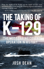 The Taking of K-129: The Most Daring Covert Operation in History Cover Image