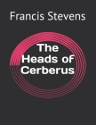 The Heads of Cerberus Cover Image