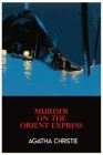 Murder on the Orient Express: by Agatha Christie Murderer Book Original Novel Cover Image