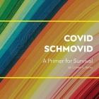 Covid Schmovid - A Primer for Survival Cover Image
