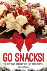 Go Snacks!: The Best Snack Cookbook with Easy Snack Recipes Cover Image