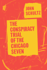 The Conspiracy Trial of the Chicago Seven Cover Image