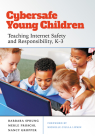 Cybersafe Young Children: Teaching Internet Safety and Responsibility, K-3 Cover Image