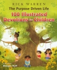 The Purpose Driven Life 100 Illustrated Devotions for Children Cover Image