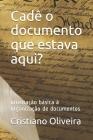 Cadê o documento que estava aqui?: orientação básica à organização de documentos Cover Image