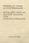 Morrer de forma autodeterminada - Instruções para um suicídio racional com hidroxicloroquina Cover Image