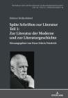 Späte Schriften Zur Literatur. Teil 1: Zur Literatur Der Moderne Und Zur Literaturgeschichte: Herausgegeben Von Hans-Edwin Friedrich Cover Image