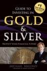 Guide to Investing in Gold & Silver: Protect Your Financial Future Cover Image