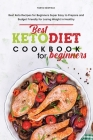 Best Keto Diet Cookbook for Beginners: Best Keto Recipes for Beginners Super Easy to Prepare and Budget Friendly for Losing Weight in Healthy Cover Image