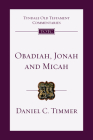 Obadiah, Jonah and Micah: An Introduction and Commentary (Tyndale Old Testament Commentaries #26) Cover Image