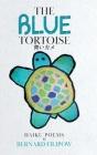 The Blue Tortoise: Haiku Poems Cover Image