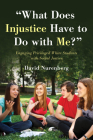 What Does Injustice Have to Do with Me?: Engaging Privileged White Students with Social Justice Cover Image