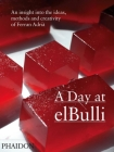 A Day at elBulli: An insight into the ideas, methods and creativity of Ferran Adrià Cover Image