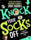 Knock Your Socks Off: A Book of Knock-Knock Jokes (Michael Dahl Presents Super Funny Joke Books) Cover Image