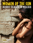 Women of the Sun: Bunny Yeager in Mexico Cover Image