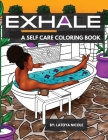 Exhale: A Self Care Coloring Book Celebrating Black Women, Brown Women and Good Vibes Cover Image