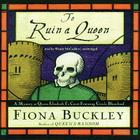 To Ruin a Queen: A Mystery at Queen Elizabeth I's Court (Ursula Blanchard Mysteries #4) Cover Image