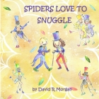 Spiders Love To Snuggle Cover Image