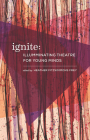 Ignite: Illuminating Theatre Creation for Young Minds Cover Image