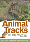 Animal Tracks of the Midwest Field Guide: Easy-To-Use Guide with 55 Track Illustrations Cover Image