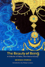 The Beauty of Being: A Collection of Fables, Short Stories & Essays Cover Image