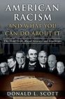 American Racism and What You Can Do About It: The Hard Truth About America and Americans Cover Image