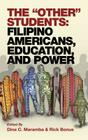The Other Students: Filipino Americans, Education, and Power (Hc) Cover Image