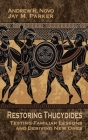 Restoring Thucydides: Testing Familiar Lessons and Deriving New Ones (Rapid Communications in Conflict & Security) Cover Image