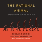 The Rational Animal: How Evolution Made Us Smarter Than We Think Cover Image