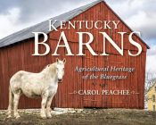Kentucky Barns: Agricultural Heritage of the Bluegrass Cover Image