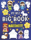 My First Big Book of Nativity: Coloring Book Jesus Mary Joseph Angels Shepherds Nativity Scene Donkey Ox and more! Cover Image