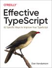 Effective Typescript: 62 Specific Ways to Improve Your Typescript Cover Image