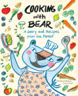 Cooking with Bear: A Story and Recipes from the Forest Cover Image