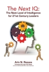 The Next IQ: The Next Level of Intelligence for 21st Century Leaders Cover Image