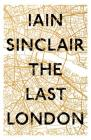 The Last London: True Fictions from an Unreal City Cover Image