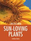 Success with Sun-Loving Plants Cover Image
