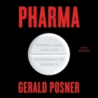 Pharma: Greed, Lies, and the Poisoning of America Cover Image