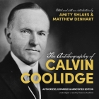 The Autobiography of Calvin Coolidge: Authorized, Expanded, and Annotated Edition Cover Image