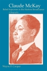Claude McKay, Rebel Sojourner in the Harlem Renaissance: A Biography Cover Image