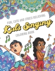 Fun Cute And Stress Relieving Kids Singing Coloring Book: Find Relaxation And Mindfulness with Stress Relieving Color Pages Made of Beautiful Black An Cover Image
